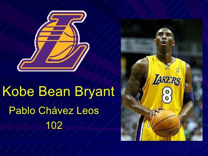 Kobe Bean Bryant Pablo Chávez Leos 102