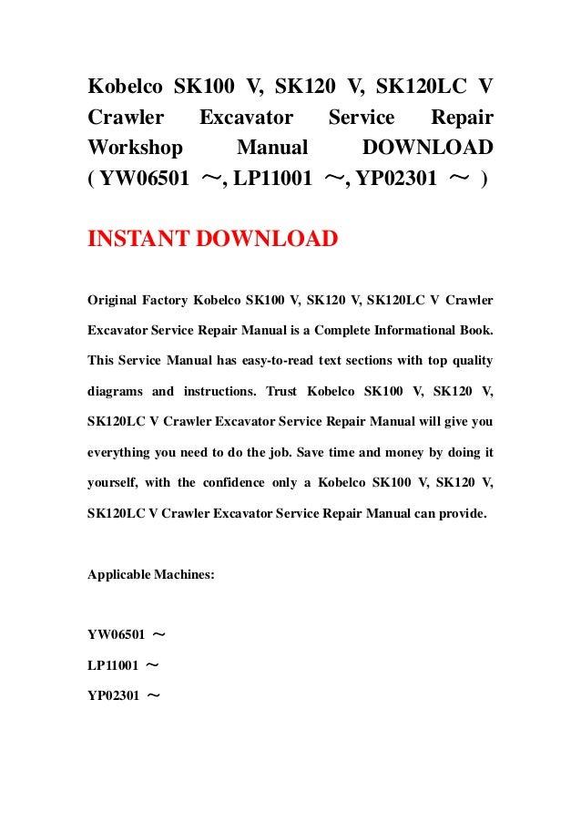 kobelco sk100 v, sk120 v, sk120 lc v crawler excavator service repair  workshop manual download ( yw06501 ~, lp11001 ~, yp02301 ~ )