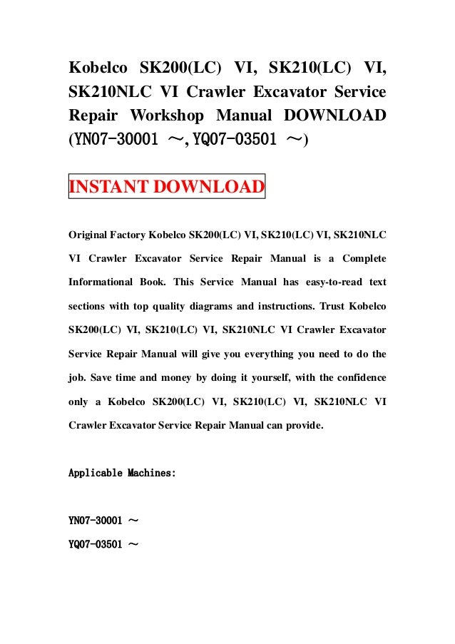 kobelco sk200(lc) vi, sk210(lc) vi, sk210 nlc vi crawler excavator service  repair workshop manual download (yn07 30001 ~, yq07-03501 ~)