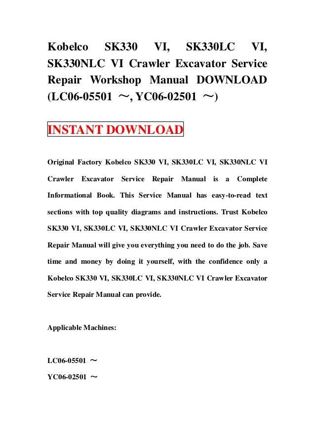 Kobelco SK330 VI, SK330LC VI,SK330NLC VI Crawler Excavator ServiceRepair Workshop Manual DOWNLOAD(LC06-05501 ~, YC06-02501...