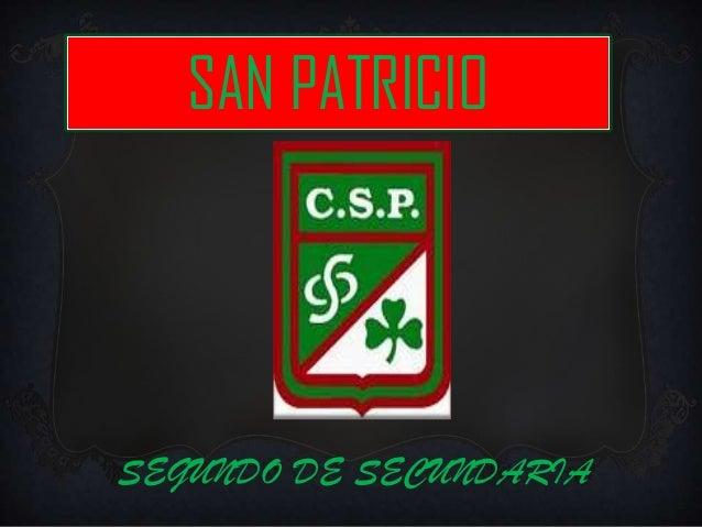 SAN PATRICIOSEGUNDO DE SECUNDARIA