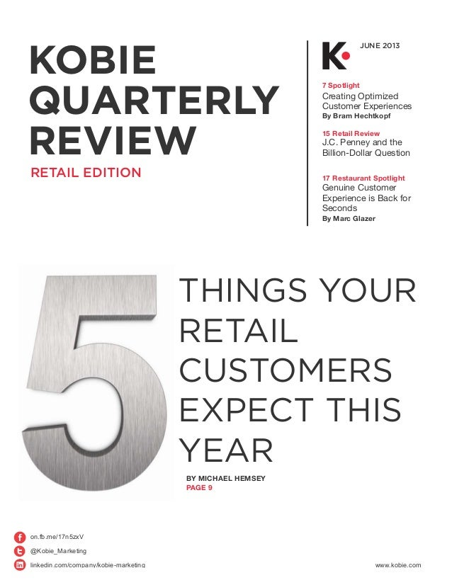 KOBIEQUARTERLYREVIEWJUNE 20137 SpotlightCreating OptimizedCustomer ExperiencesBy Bram Hechtkopf15 Retail ReviewJ.C. Penney...