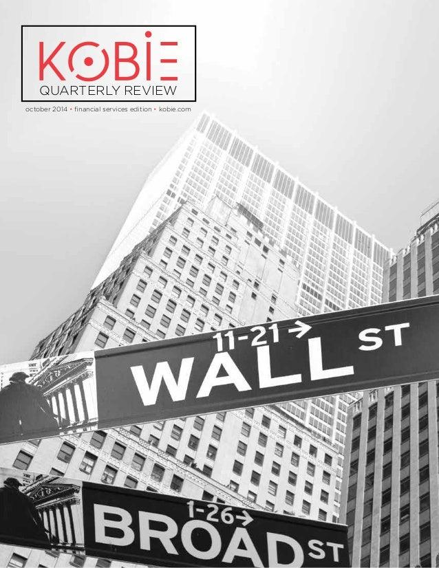QUARTERLY REVIEW  october 2014 • financial services edition • kobie.com