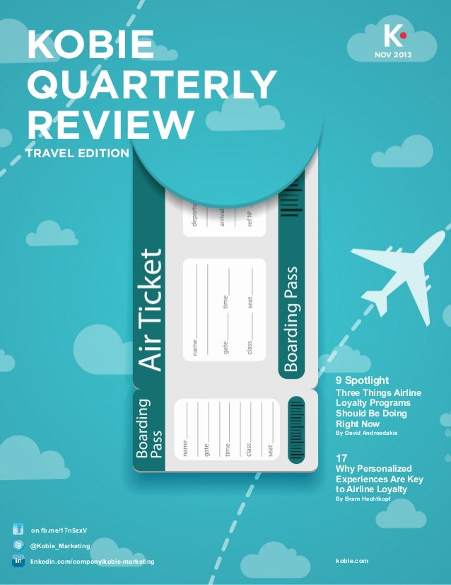 KOBIE QUARTERLY REVIEW  NOV 2013  TRAVEL EDITION  9 Spotlight Three Things Airline Loyalty Programs Should Be Doing Right ...