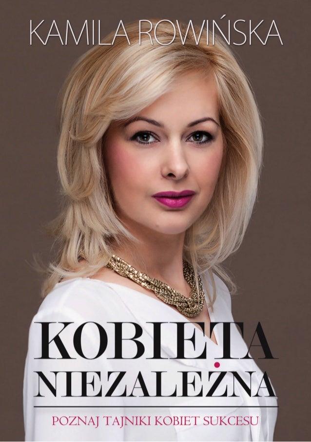 """Ten ebook zawiera darmowy fragment publikacji """"Kobieta niezależna""""  Darmowa publikacja dostarczona przez ZloteMysli.pl Cop..."""