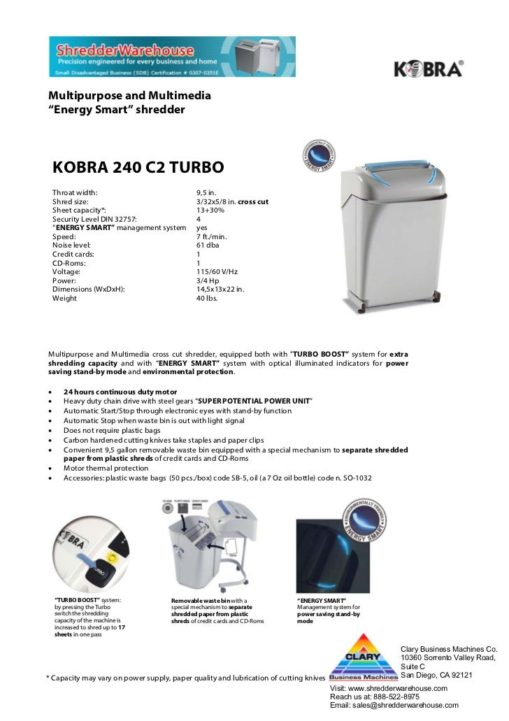 "Multipurpose and Multimedia""Energy Smart"" shredder    KOBRA 240 C2 TURBO    Throat width:                             9,5 ..."