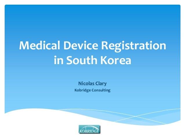 Medical Device Registration  in South Korea  Nicolas Clary  Kobridge Consulting
