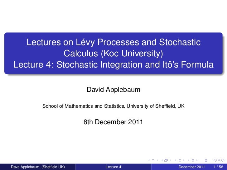 Lectures on Lévy Processes and Stochastic              Calculus (Koc University) Lecture 4: Stochastic Integration and Itô...