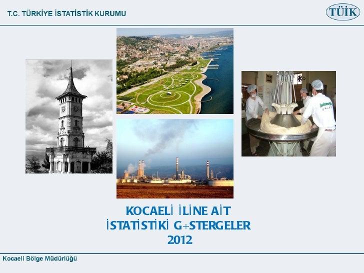KOCAELİ İ Lİ NE Aİ Tİ STATİ STİ Kİ GÖSTERGELER             2012