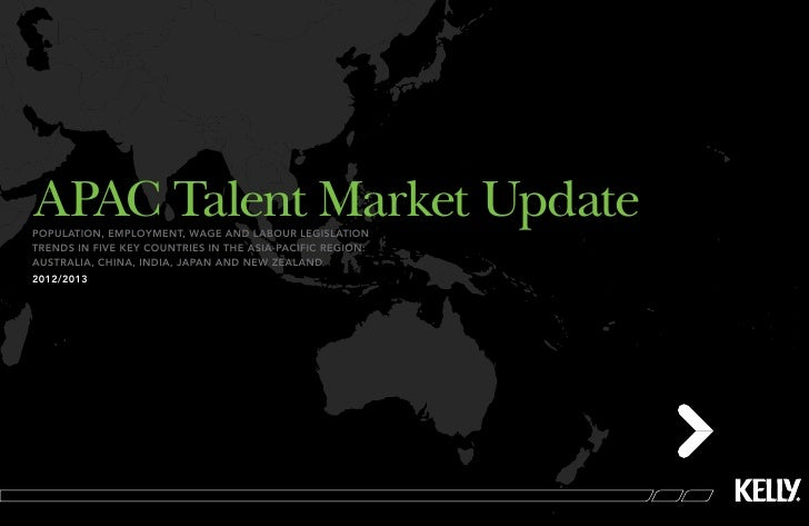 APAC Talent Market Updatepopulation, employment, wage and labour legislationtrends in five key countries in the Asia-Pacif...
