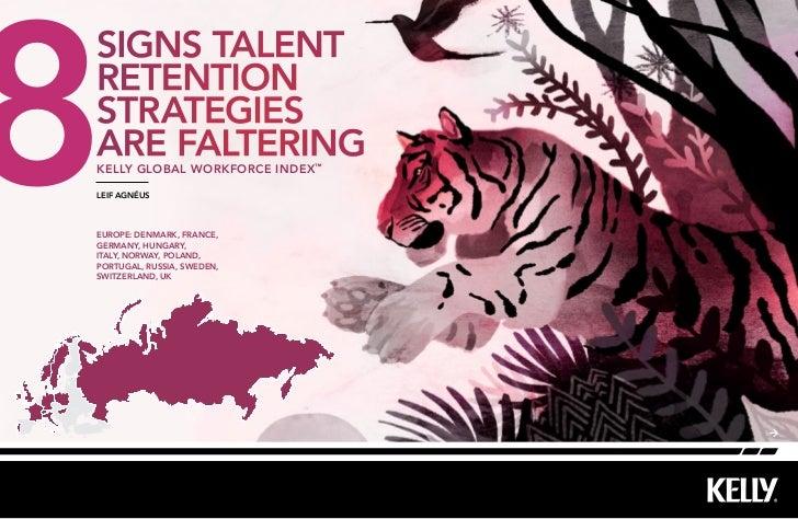 8signs talentretentionstrategiesare falteringkelly Global workforce index ™Leif AgnéuSEurope: Denmark, france,germany, hun...