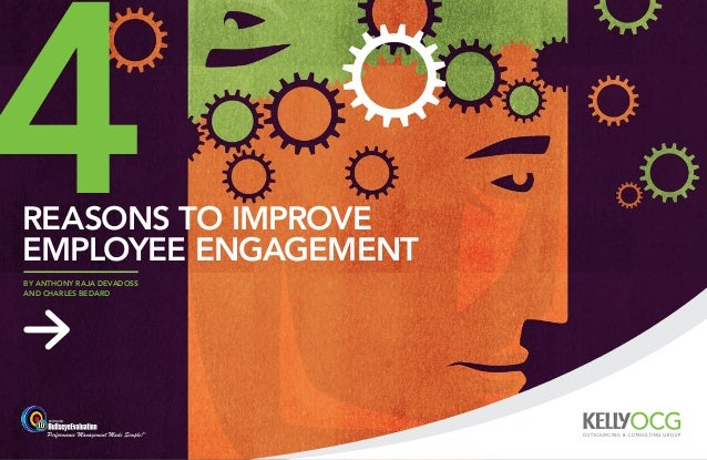 4reasons to improveemployee engagementby anthony raja devadossand Charles Bedard
