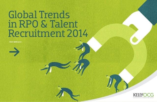 Global Trends in RPO & Talent Recruitment 2014 pam berklich