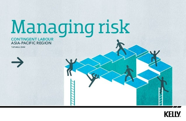Managing risk contingent labour Asia-pacific region Tatiana Ohm