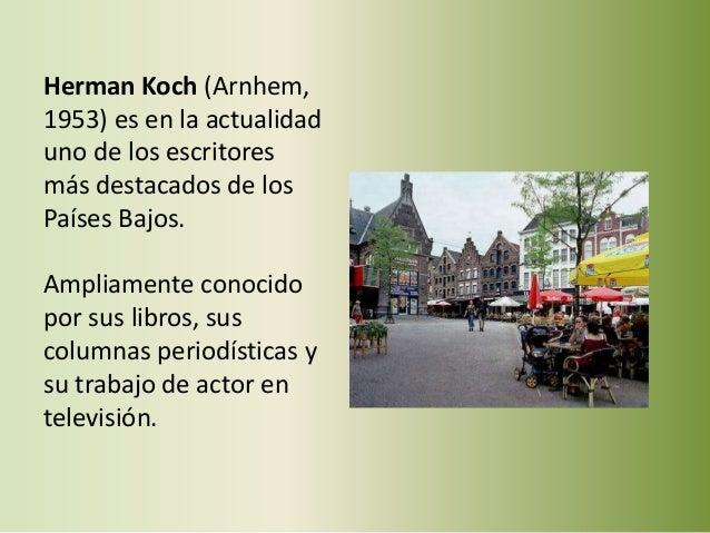 Herman Koch (Arnhem, 1953) es en la actualidad uno de los escritores más destacados de los Países Bajos. Ampliamente conoc...