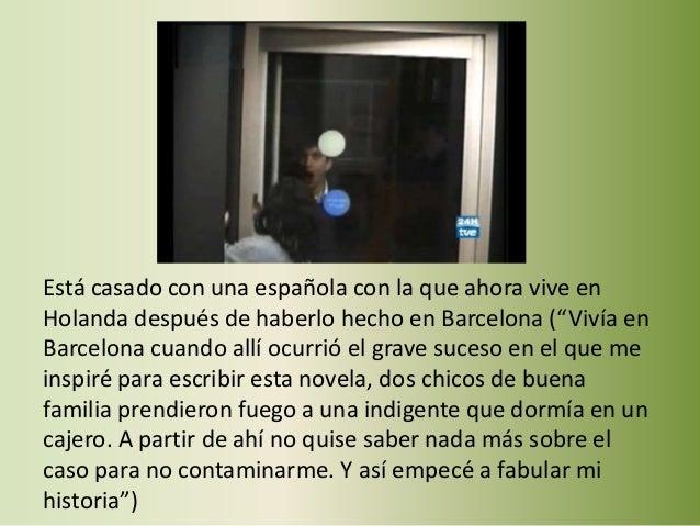 """Está casado con una española con la que ahora vive en Holanda después de haberlo hecho en Barcelona (""""Vivía en Barcelona c..."""