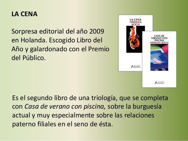 LA CENA Sorpresa editorial del año 2009 en Holanda. Escogido Libro del Año y galardonado con el Premio del Público. Es el ...