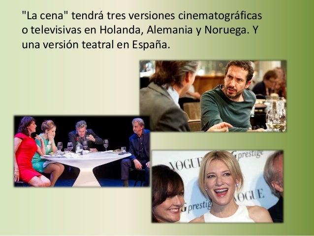 """""""La cena"""" tendrá tres versiones cinematográficas o televisivas en Holanda, Alemania y Noruega. Y una versión teatral en Es..."""