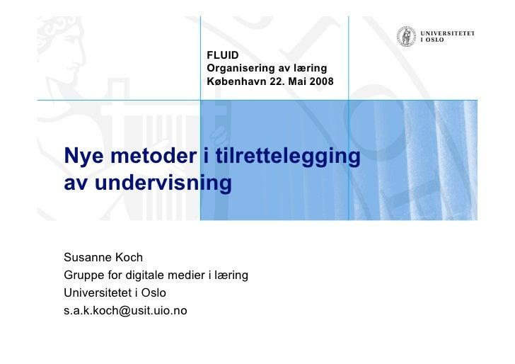 FLUID                            Organisering av læring                            København 22. Mai 2008     Nye metoder ...