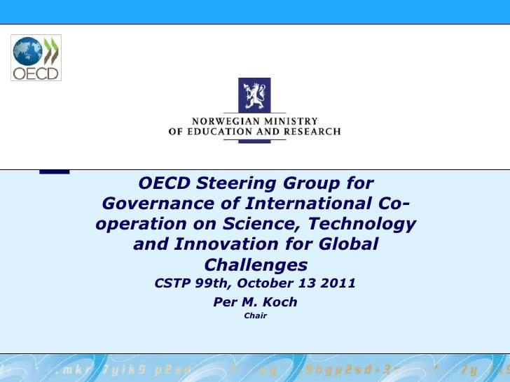 OECD Steering Group for Governance of International Co-operation on Science, Technology and Innovation for Global Challeng...
