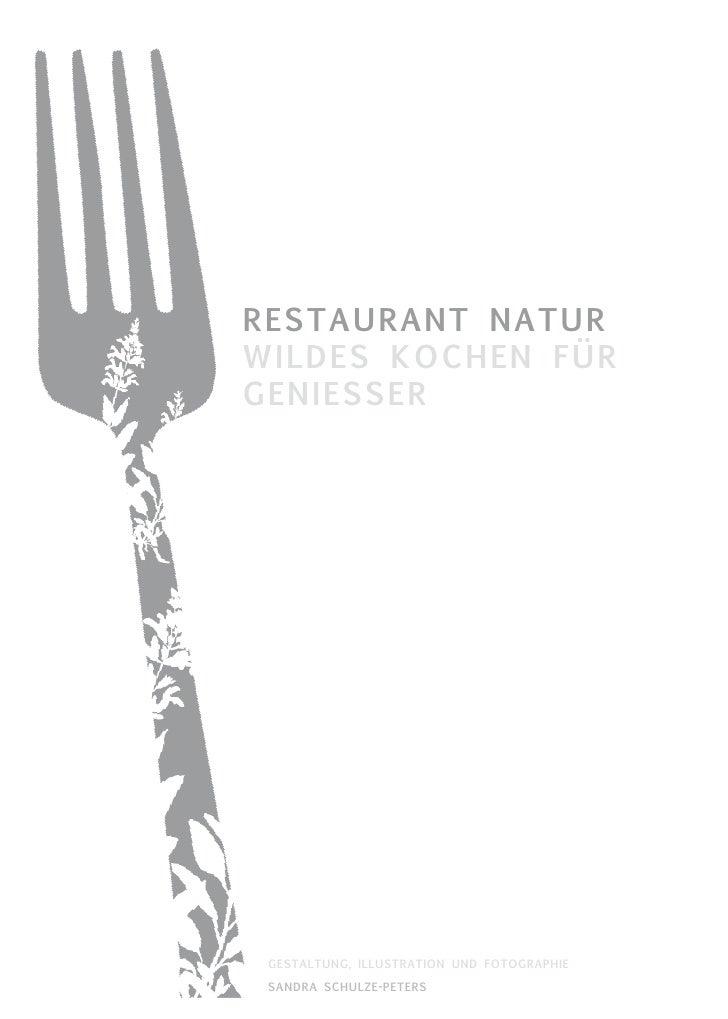 RestauRant natuR wildes kochen füR GeniesseR      GestaltunG, illustRation und fotoGRaphie   sandRa schulze-peteRs