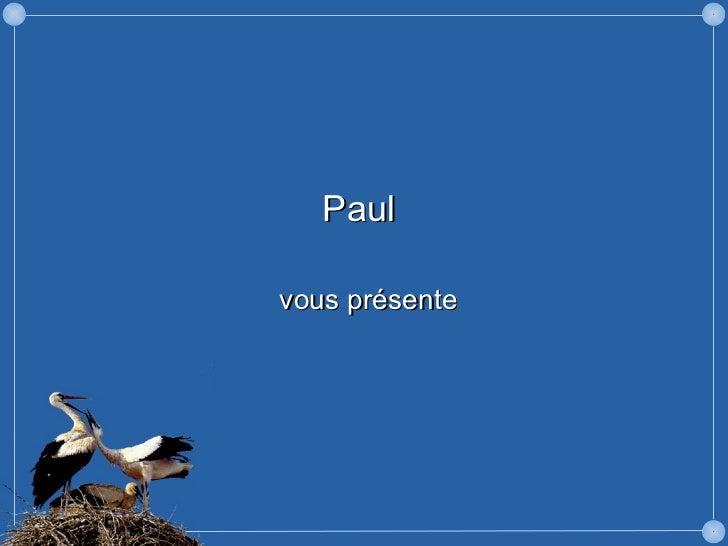 Paulvous présente