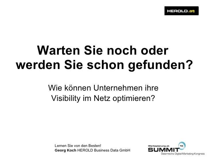 Warten Sie noch oder  werden Sie schon gefunden? Wie können Unternehmen ihre  Visibility im Netz optimieren?