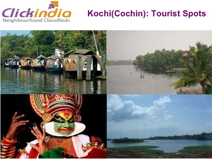 Kochi(Cochin)‏ Queen of Arabian Sea  One of the finest natural harbours of the world Kochi(Cochin): Tourist Spots
