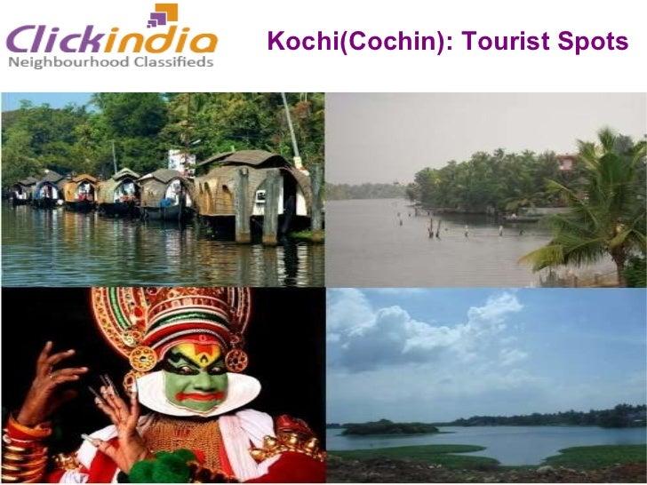 Kochi(Cochin) Queen of Arabian Sea  One of the finest natural harbours of the world Kochi(Cochin): Tourist Spots
