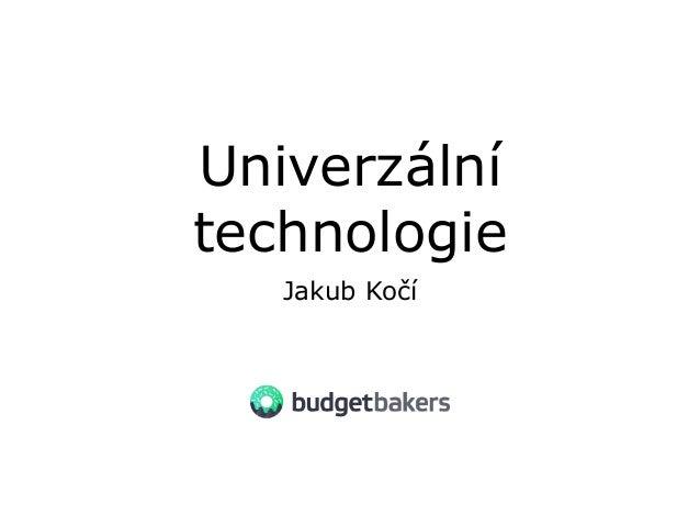 Univerzální technologie Jakub Kočí