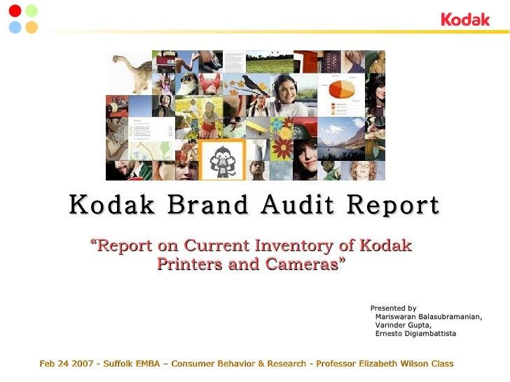 "Kodak Brand Audit Report "" Report on Current Inventory of Kodak Printers and Cameras"" Feb 24 2007 - Suffolk EMBA – Consume..."