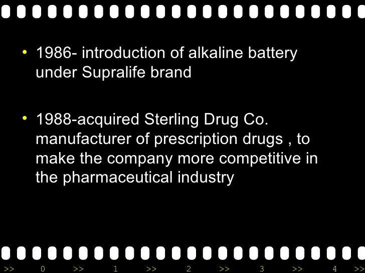 <ul><li>1986- introduction of alkaline battery under Supralife brand </li></ul><ul><li>1988-acquired Sterling Drug Co. man...