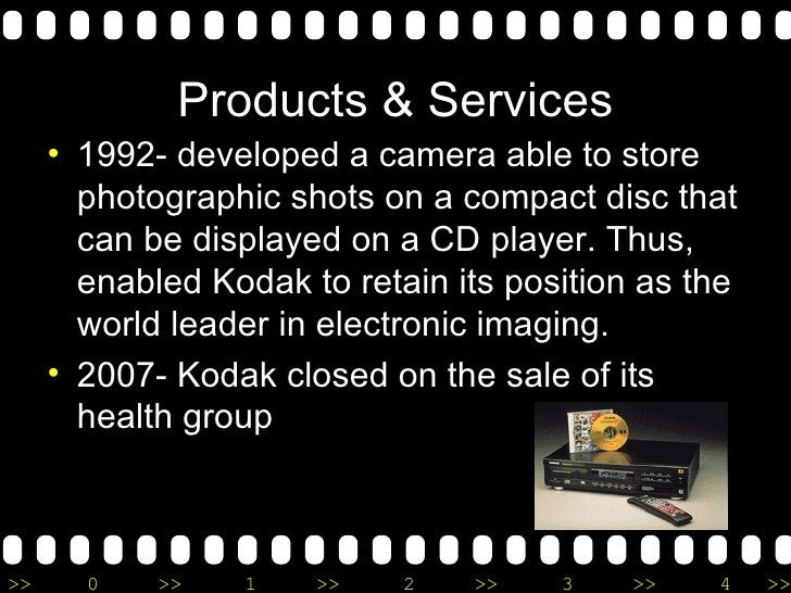 Products & Services <ul><li>1992- developed a camera able to store photographic shots on a compact disc that can be displa...