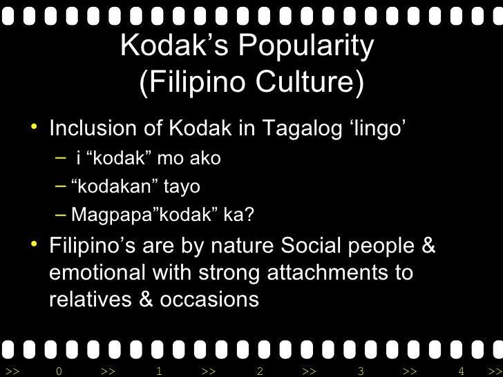 "Kodak's Popularity  (Filipino Culture) <ul><li>Inclusion of Kodak in Tagalog 'lingo' </li></ul><ul><ul><li>i ""kodak"" mo ak..."