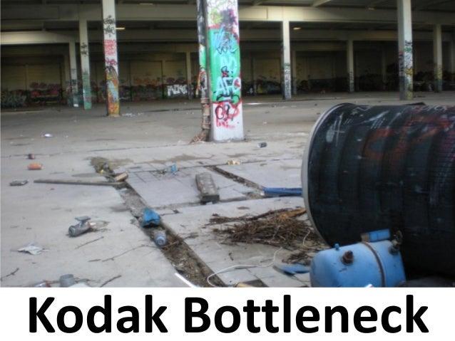 Kodak Bottleneck
