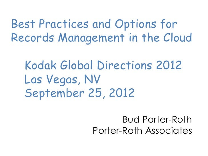 Best Practices and Options forRecords Management in the Cloud  Kodak Global Directions 2012  Las Vegas, NV  September 25, ...