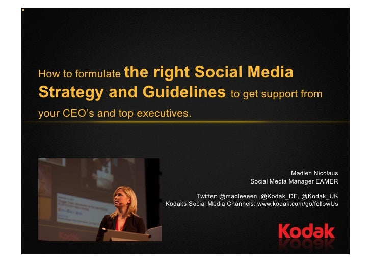 How to formulate the              right Social MediaStrategy and Guidelines to get support fromyour CEO's and top executiv...