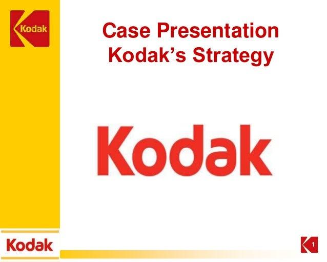Case Presentation Kodak's Strategy 1
