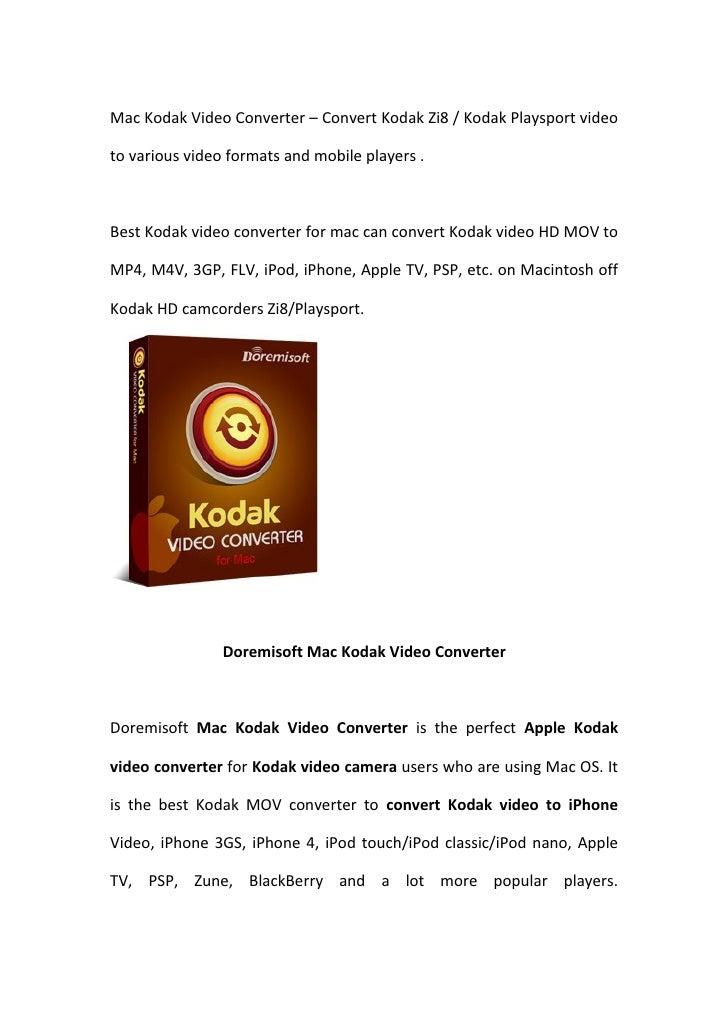 Mac Kodak Video Converter – Convert Kodak Zi8 / Kodak Playsport video  to various video formats and mobile players .    Be...