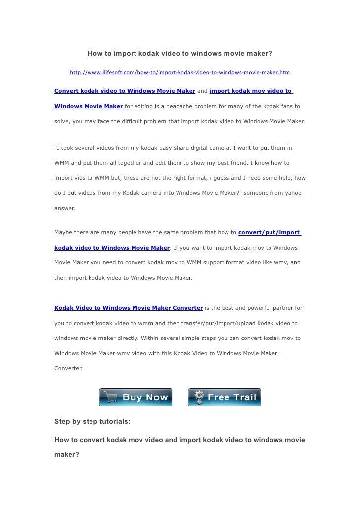 How to import kodak video to windows movie maker?       http://www.ilifesoft.com/how-to/import-kodak-video-to-windows-movi...