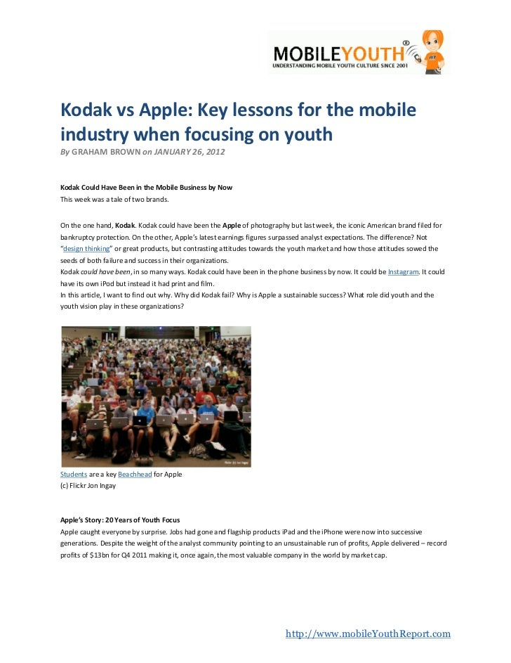 Kodak vs Apple: Key lessons for the mobileindustry when focusing on youthBy GRAHAM BROWN on JANUARY 26, 2012Kodak Could Ha...
