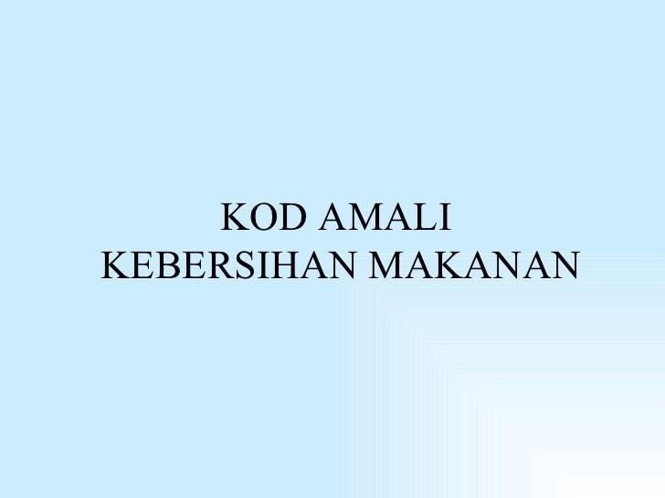 KOD AMALI  KEBERSIHAN MAKANAN
