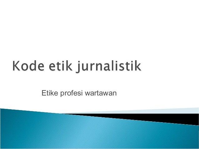 Etike profesi wartawan
