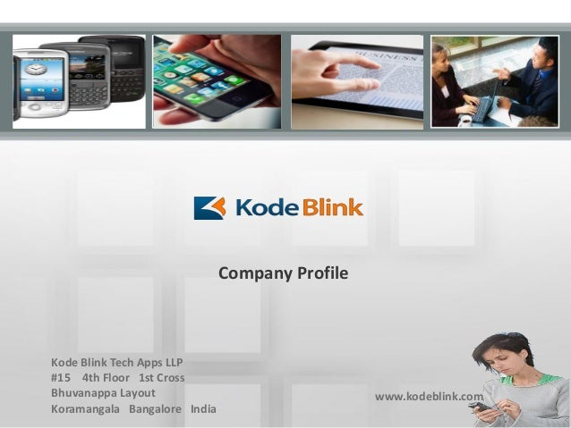Company ProfileKode Blink Tech Apps LLP#15 4th Floor 1st CrossBhuvanappa LayoutKoramangala Bangalore Indiawww.kodeblink.com