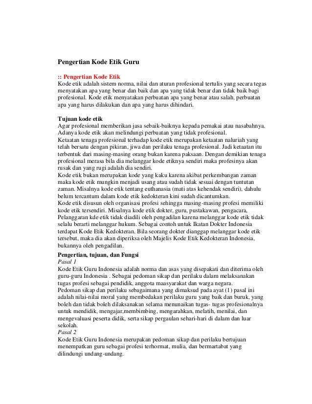 Pengertian Kode Etik Guru :: Pengertian Kode Etik Kode etik adalah sistem norma, nilai dan aturan profesional tertulis yan...