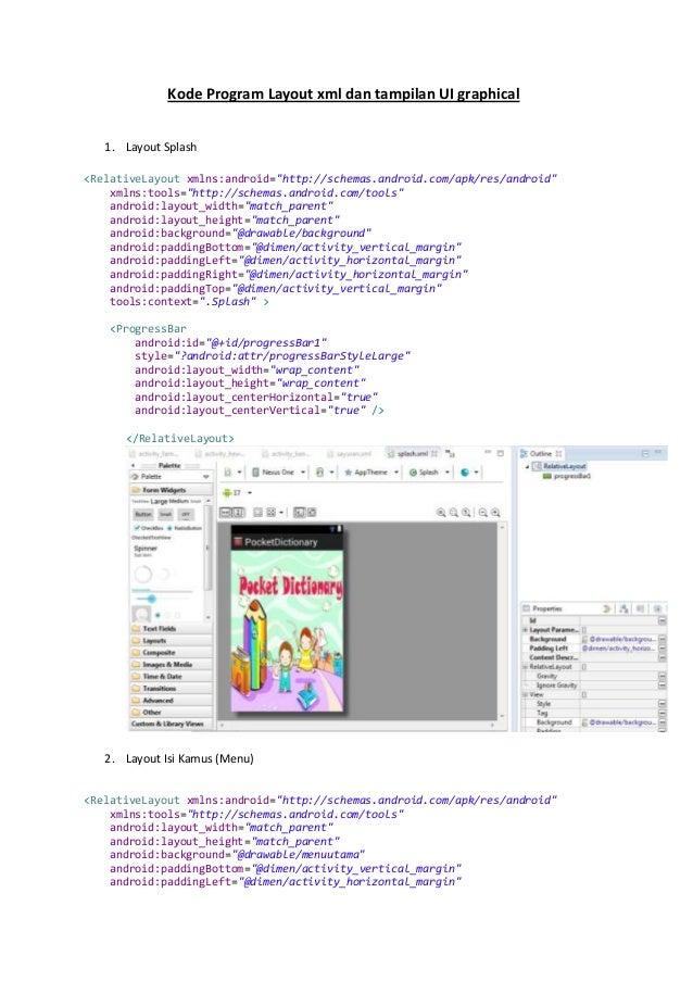 "Kode Program Layout xml dan tampilan UI graphical 1. Layout Splash <RelativeLayout xmlns:android=""http://schemas.android.c..."