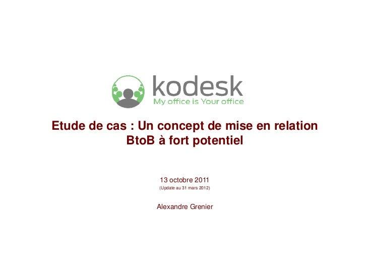 Etude de cas : Un concept de mise en relation            BtoB à fort potentiel                  13 octobre 2011           ...