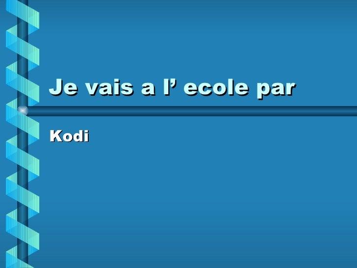 Je vais a l' ecole par Kodi