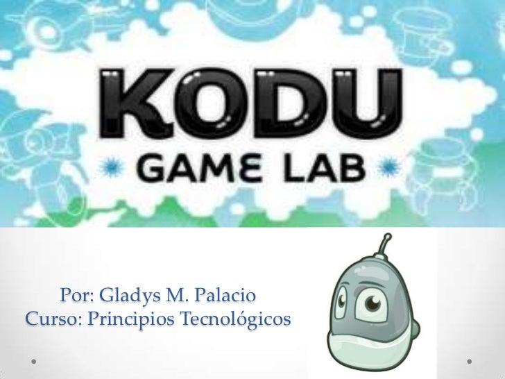 Por: Gladys M. PalacioCurso: Principios Tecnológicos