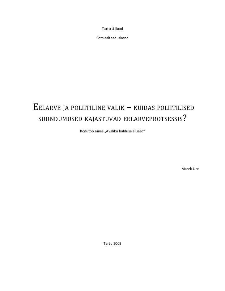 Tartu Ülikool                       SotsiaalteaduskondEELARVE JA POLIITILINE VALIK – KUIDAS POLIITILISED SUUNDUMUSED KAJAS...